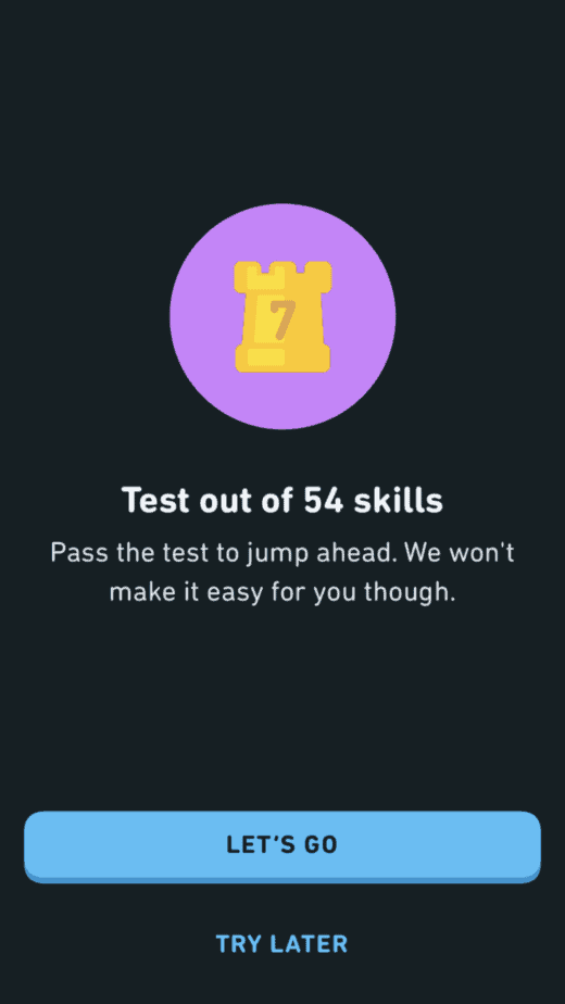 Test out of skills at the checkpoint in Duolingo for a lot of XP