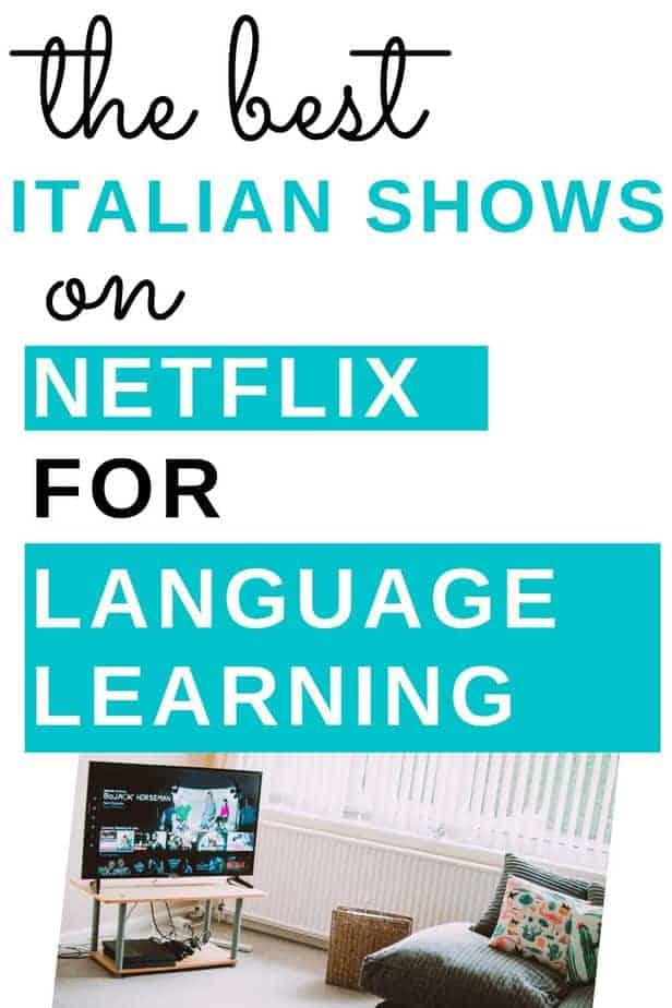 Best Italian Shows On Netflix For Language Learners Happily Ever Travels