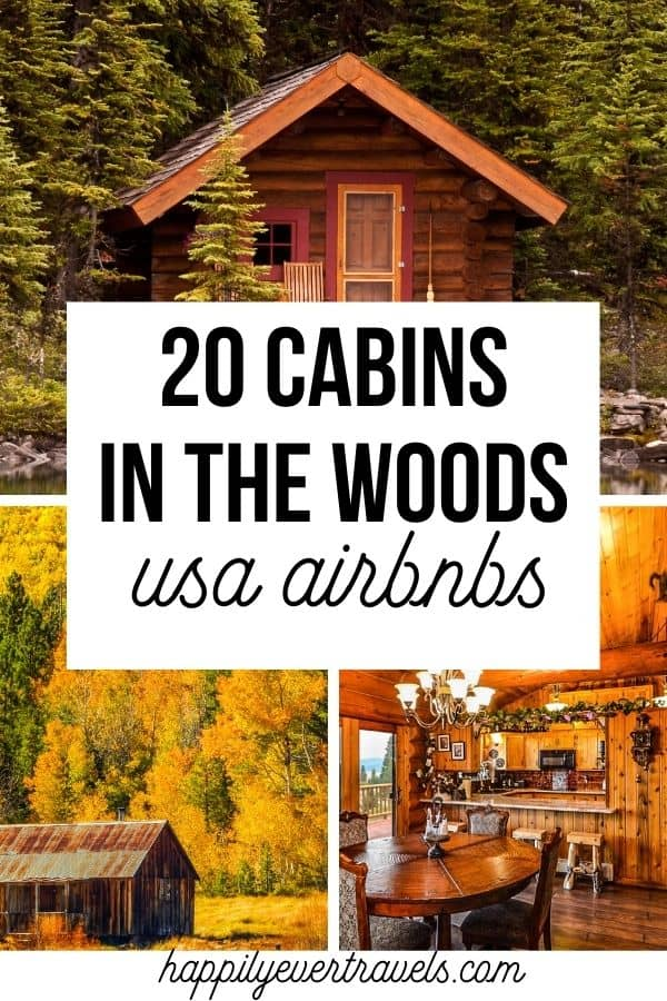 cabins in the woods airbnbs usa